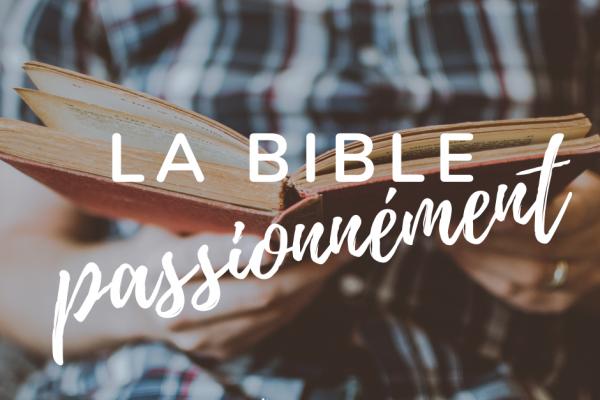 La Bible passionément