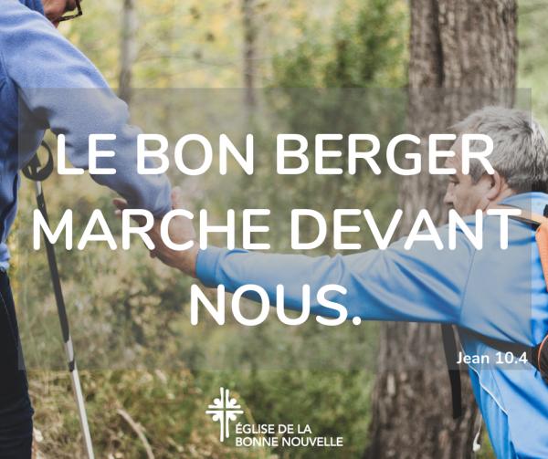 Le Bon Berger marche devant nous
